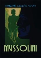 """Biblioteka """"Szczerbca"""": Benito Mussolini – Pamiętnik czasów wojny"""